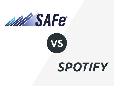 SAFe vs. Spotify