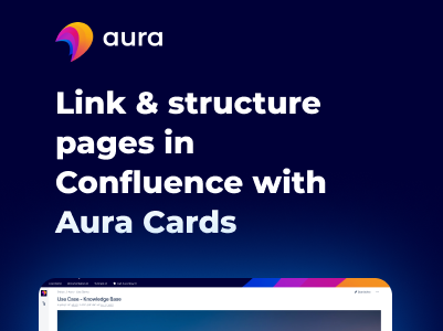Link & structure pages in Confluence with Aura Cards